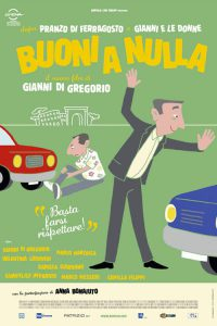"Poster for the movie ""Buoni a nulla"""